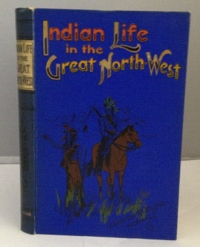 Image for Indian Life in the Great North-West