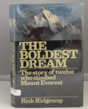 Image for The Boldest Dream The Story of Twelve who Climbed Mount Everest