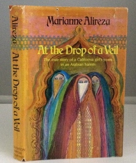 Image for At the Drop of a Veil The True Story of a California Girl's Years in an Arabian Harem