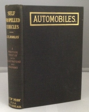 Image for Self-Propelled Vehicles A Practical Treatise on the Theory, Constructions, Operation, Care and Management of all forms of Automobiles- Second Revised Edition