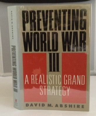 Image for Preventing World War III A Realistic Grand Strategy