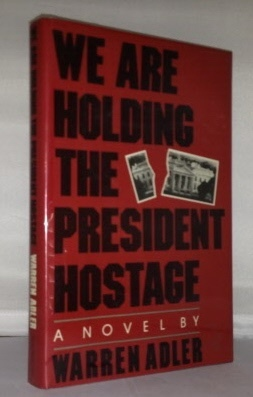 Image for We Are Holding the President Hostage