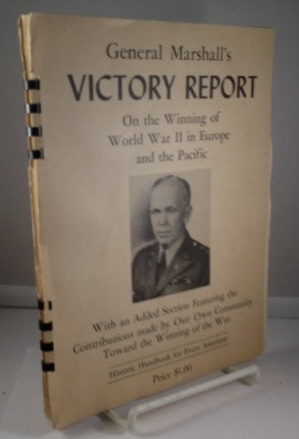 Image for General Marshall's Victory Report On The Winning Of World War II In Europe And The Pacific Biennial Report of the Chief of Staff of the United States Army, 1943 to 1945, to the Secretary of War