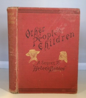 Image for Other People's Children Containing a Veracious Account of the Management of Helen's Babies by a Lady Who Knew Just How the Children of Other People Should be Trained