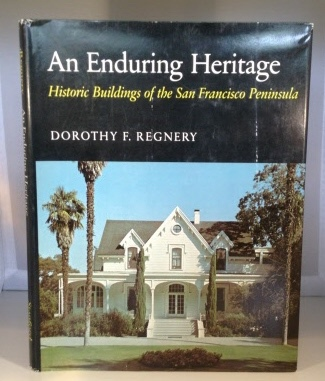 Image for An Enduring Heritage Historic Buildings of the San Francisco Peninsula