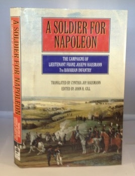 Image for A Soldier For Napoleon The Campaigns of Lieutenant Franz Joseph Hausmann