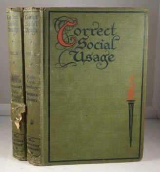 Image for Correct Social Usage A Course of Instruction in Good Form, Style and Deportment: Being Also an Authoritative Work of Ready Reference, Covering all Essentials of Good Manners