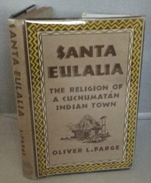 Image for Santa Eulalia The Religion of a Cuchumatan Indian Town