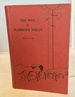 Image for The Men of Mammoth Forest A Hundred-Year History of a Sequoia Forest and its People in Tulare County, California