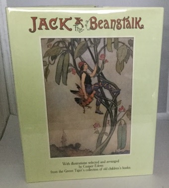 Image for Jack & the Beanstalk with Illustrations Selected and Arranged by Cooper Edens from the Green Tiger's collection of Old Children's Books
