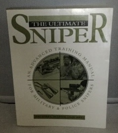 Image for The Ultimate Sniper An Advanced Training Manual for Military & Police Snipers