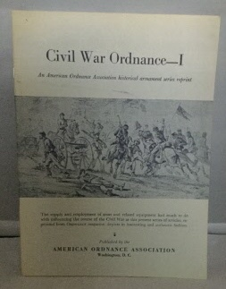 Image for Civil War Ordnance - I An American Ordnance Association Historical Armament Series Reprint