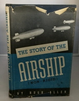 Image for The Story Of The Airship (non-rigid)  A Study of One of America's Lesser Known Defense Weapons
