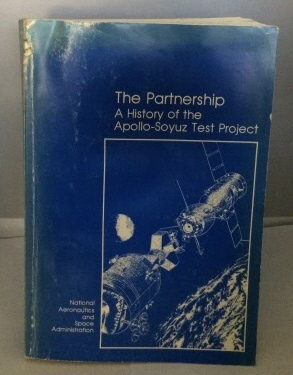 Image for The Partnership A History of the Apollo-Soyuz Test Project
