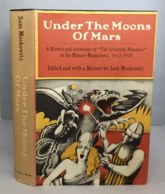 Image for Under The Moons Of Mars A History and Anthology of the Scientific Romance in the Munsey Magazines, 1912-1920