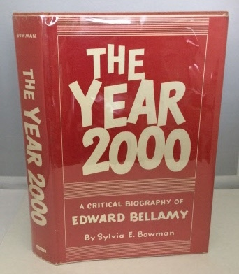 Image for The Year 2000 A Critical Biography of Edward Bellamy