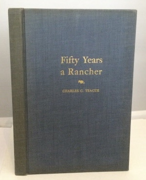 Image for Fifty Years A Rancher The Recollections of Half a Century Devoted to the Citrus and Walnut Industries of California and Furthering the Cooperative Movement in Agriculture