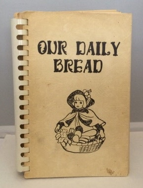 Image for Our Daily Bread : Our Best Recipes