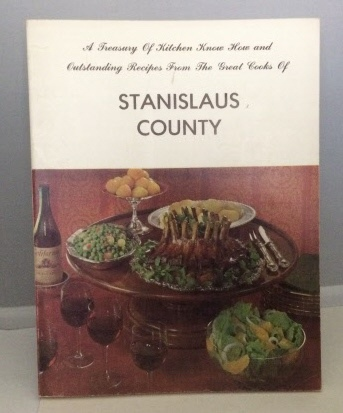 Image for A Treasury Of Kitchen Know How And Outstanding Recipes From The Great Cooks Of Stanislaus County
