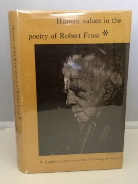 Image for Human Values in the Poetry of Robert Frost (A study of a poet's convictions)
