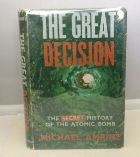 Image for The Great Decision  The Secret History of the Atomic Bomb