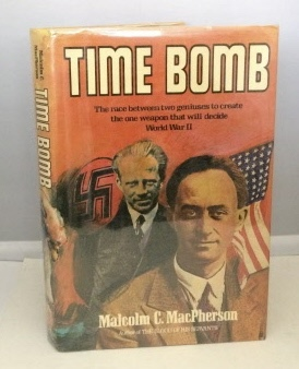 Image for Time Bomb: Fermi, Heisenberg, And The Race For The Atomic Bomb The Race Between Two Geniuses to create the One Weapon that will Decide World War II