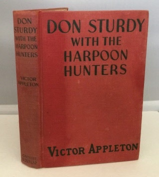 Image for Don Sturdy With the Harpoon Hunters Or The Strange Cruise of the Whaling Ship