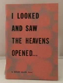 Image for I Looked and Saw the Heavens Opened....  Visions Given to Annie As Told to R. Edwin Miller