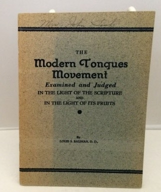 Image for The Modern Tongues Movement Examined and Judged in the Light of the Scripture and in the Light of its Fruits