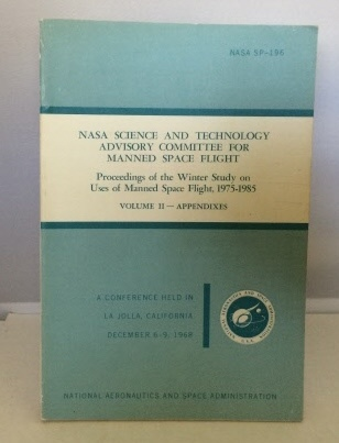 Image for Nasa Science And Technology Advisory Committee For Manned Space Flight Proceedings of the Winter Study on Uses of Manned Space Flight, 1975-1985 Volume II: Appendixes