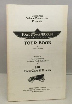 Image for Towe Ford Museum Of California Tour Book World's Most Complete Antique Ford Collection of 150 Ford Cars & Trucks