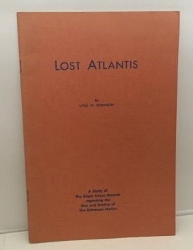 Image for Lost Atlantis A Study of the Edgar Cayce Records Regarding the Rise and Decline of the Atlantean Nation