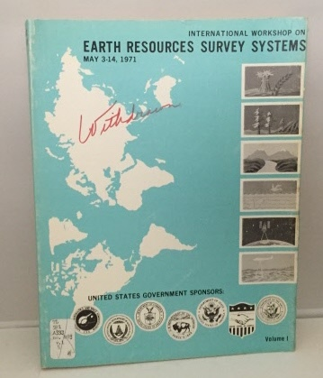 Image for International Workshop On Earth Resources Survey Systems May 3-14, 1971 (Volume 1)