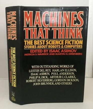 Image for Machines That Think The Best Science Fiction Stories about Robots & Computers