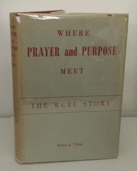 Image for Where Prayer And Purpose Meet The WCTU Story