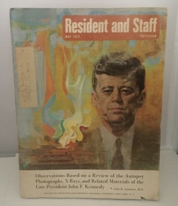 Image for Observations Based On A Review Of The Autopsy Photographs, X-rays, And Related Materials Of The Late President John F. Kennedy Found in Resident and Staff Physician Magazine May 1972