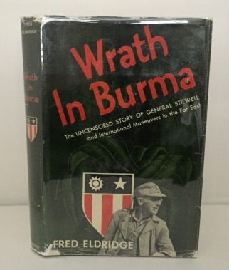 Image for Wrath in Burma The Uncensored Story of General Stilwell and International Maneuvers in the Far East