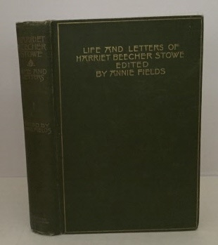 Image for Life And Letters Of Harriet Beecher Stowe
