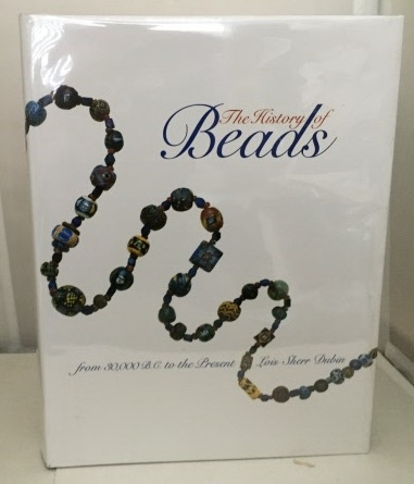 Image for The History Of Beads From 30,000 B. C. to the Present