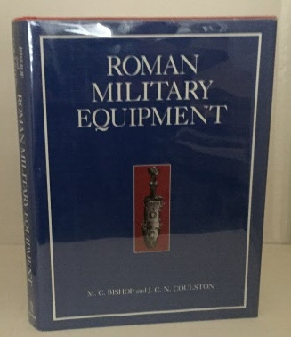 Image for Roman Military Equipment From the Punic Wars to the Fall of Rome