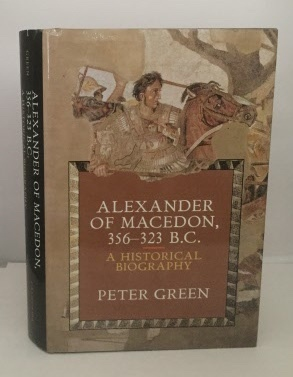 Image for Alexander Of Macedon, 356-323 B. C. A Historical Biography