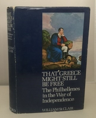 Image for That Greece Might Still Be Free The Philhellenes in the War of Independence