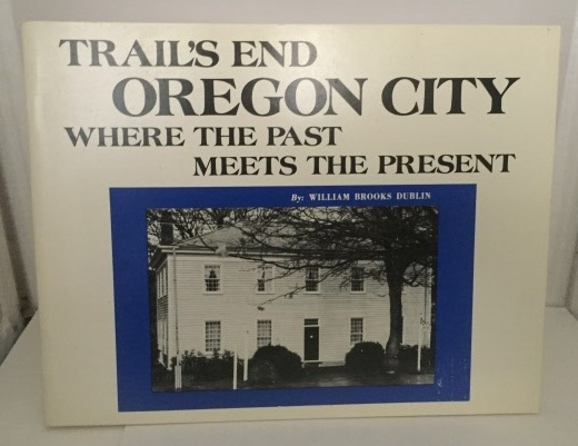Image for Trail's End Oregon City Where The Past Meets The Present