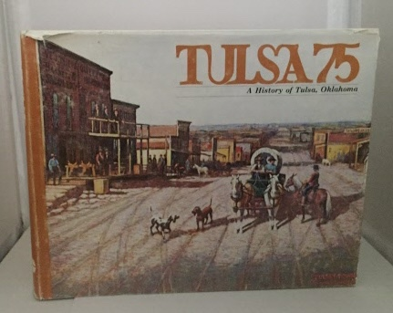 Image for Tulsa 75 A History of Tulsa