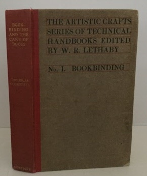 Image for Bookbinding, and the Care of Books The Artistic Crafts Series of Technical Handbooks