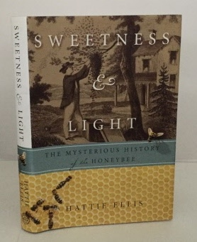 Image for Sweetness & Light The Mysterious History of the Honeybee