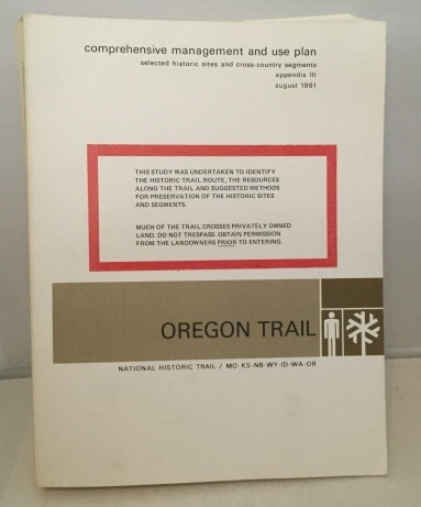 Image for Comprehensive Management And Use Plan Oregon National Historic Trail Appendix III : Primary Route Oregon National Historic Trail