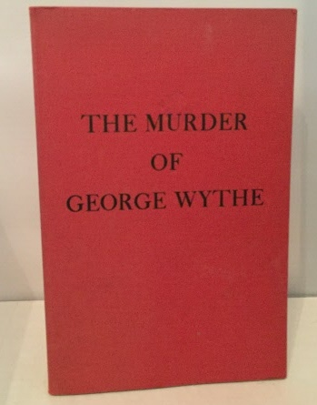 Image for The Murder Of George Wythe Two Essays