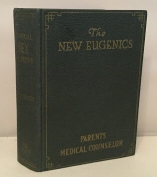 Image for Ethical Sex Relations Or The New Eugenics A Safe Guide for Young Men - Young Women (Part II - Home Doctor or Parents' Medical Counselor)
