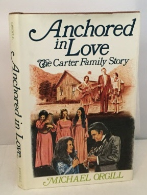 Image for Anchored In Love The Carter Family Story
